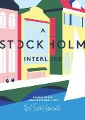 A Stockholm Interlude: A Guide to the Usual & Unusual