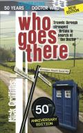 Who Goes There: Travels Through Strangest Britain in Search of the Doctor