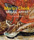 Martin Cheek Mosaic Artist: Creative Inspiration
