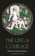 The Life of Courage: The Nortorious Thief, Whore and Vagabond