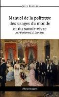 Manuel de La Politesse Des Usages Du Monde Et Du Savoir-Vivre