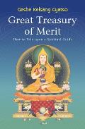 Great Treasury of Merit: How to Rely Upon a Spiritual Guide