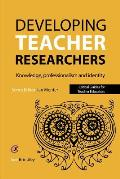 Developing Teacher Researchers - Knowledge, professionalism and identity