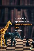 A Practical Approach to Animal Welfare Law - 2nd Edition