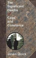 The Significant Deaths of Cage and Constance
