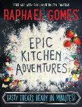 Epic Kitchen Adventures Tasty Treats Ready in Minutes