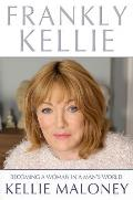Frankly Kellie Becoming a Woman in a Mans World