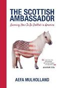 The Scottish Ambassador: Learning How to Be Scottish in America