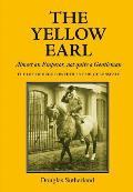 The Yellow Earl: Almost an Emporer, Not Quite a Gentleman