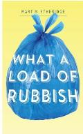 What a Load of Rubbish