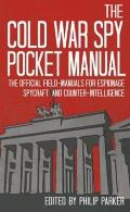 The Cold War Spy Pocket Manual: The Official Field-Manuals for Espionage, Spycraft and Counter-Intelligence