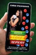 Win. Lose. Repeat.: My Life as a Gambler, from Coin Pushers to Financial Spread-Betting
