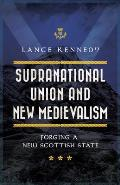 Supranational Union and New Medievalism: Forging a New Scottish State