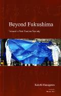 Beyond Fukushima - Toward a Post-Nuclear Society
