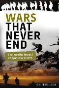 Wars That Never End: His Book Examines the Effects of Combat Stress on the Family Lives of Past and Present War Veterans.