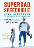 Superdad Speedbible: the Toolbox for Men With Young Kids