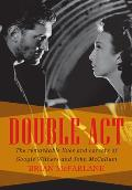 Double-Act - The Remarkable Lives and Careers of Googie Withers and John McCallum