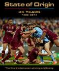 State of Origin: 35 Years 1980-2014: The Fine Line Between Winning and Losing