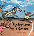 My Brother Is a Runner: Kenya