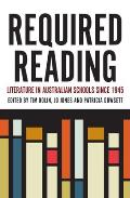 Required Reading - Literature in Australian Schools Since 1945