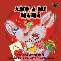 Amo a Mi Mam?: I Love My Mom (Spanish Edition)