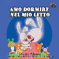 Amo Dormire Nel Mio Letto: I Love to Sleep in My Own Bed (Italian Edition)
