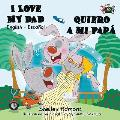I Love My Dad - Quiero a Mi Pap?: English-Spanish Bilingual Edition