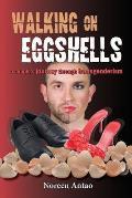 Walking on Eggshells: A Couple's Journey Through Transgenderism