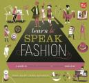 Learn to Speak Fashion: A Guide to Creating, Showcasing, and Promoting Your Style (Learn to Speak)