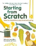 Starting from Scratch What Kids Should Know about Food & Cooking