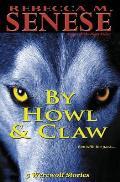By Howl & Claw: 5 Werewolf Stories