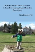 When Autism Comes to Roost: A Family's Journey from Denial to Acceptance
