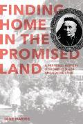 Finding Home in the Promised Land: A Personal History of Homelessness and Social Exile