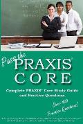 Pass the Praxis Core! Complete Praxis Core Study Guide and Practice Questions