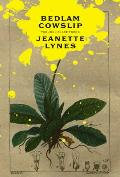Bedlam Cowslip: The John Clare Poems