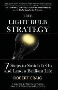 The Light Bulb Strategy: 7 Steps to Switch It on and Lead a Brilliant Life