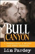 Bull Canyon A Boatbuilder a Writer & Other Wildlife