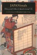 Japanimals: History and Culture in Japan's Animal Life