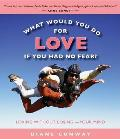 What Would You Do for Love If You Had No Fear Loving Without Losing Your Mind