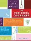 Virtuous Consumer Your Essential Shopping Guide for a Better Kinder Healthier World