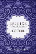 Rejoice in My Gladness The Life of Tahirih
