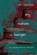 My Nature Is Hunger New & Selected Poems 1989 2004
