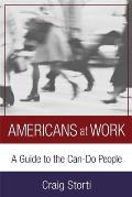 Americans at Work: A Guide to the Can-Do People