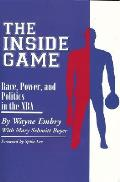 Inside Game: Race, Power, and Politics in the NBA