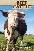 Beef Cattle: Keeping a Small-Scale Herd for Pleasure and Profit