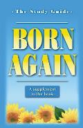 Born Again: Our New Life in Christ: The Study Guide