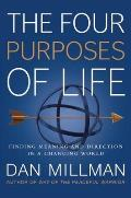 Four Purposes of Life Finding Meaning & Direction in a Changing World