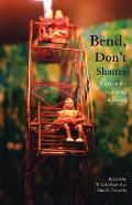 Bend, Don't Shatter: Poets on the Beginning of Desire