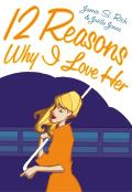 12 Reasons Why I Love Her - Signed Edition