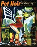 Pet Noir An Anthology of Strange But True Pet Crime Stories